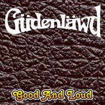 Güdenläwd - Good and Loud