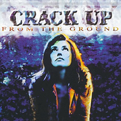 Crack Up - From the Ground