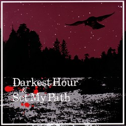 Darkest Hour - Darkest Hour / Set My Path