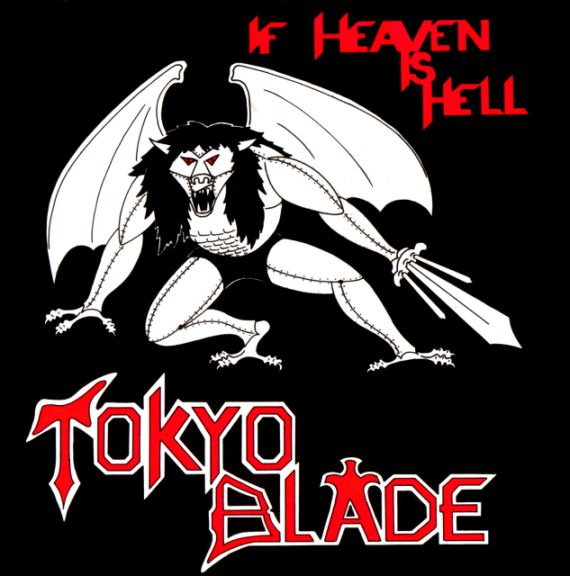 Tokyo Blade - If Heaven Is Hell