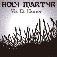 Holy Martyr - Vis Et Honor
