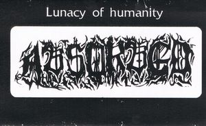 Absorbed - Lunacy of Humanity