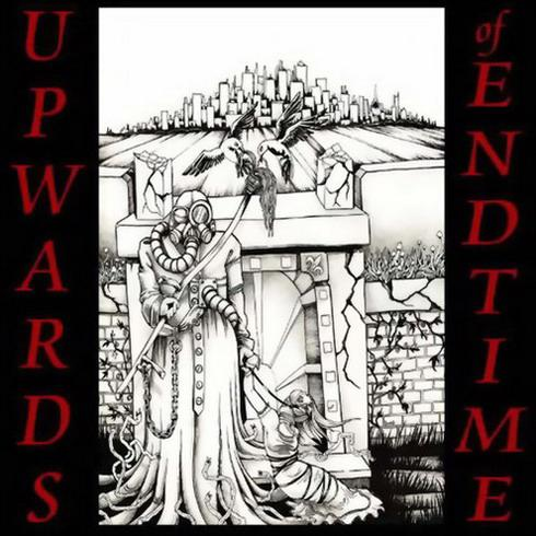 Upwards of Endtime - Upwards of Endtime
