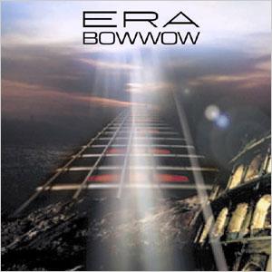 Bow Wow - Era