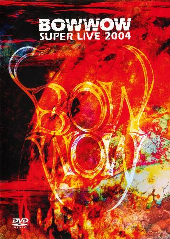 Bow Wow - Super Live 2004