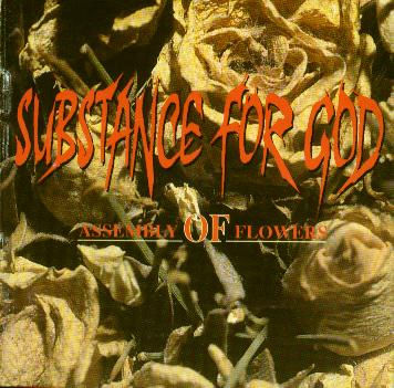 Substance For God - Assembly Of Flowers