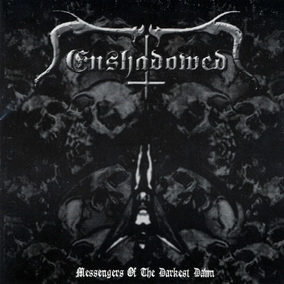 Enshadowed - Messengers of the Darkest Dawn