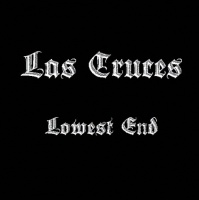 Las Cruces - The Lowest End