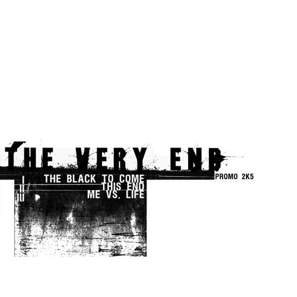 The Very End - Promo 2005