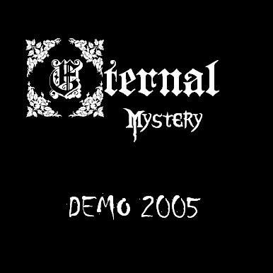 Eternal Mystery - Demo 2005