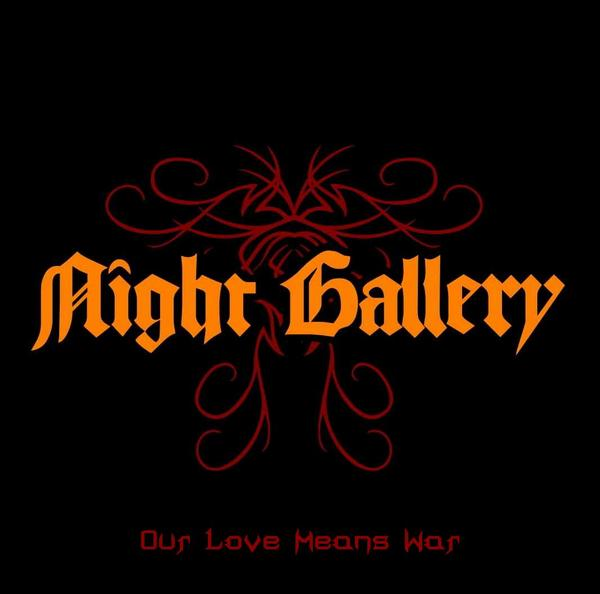 Night Gallery - Our Love Means War
