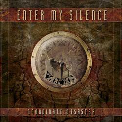 Enter My Silence - Coordinate: D1SA5T3R