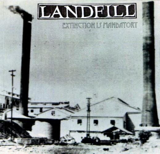Landfill - Extinction Is Mandatory