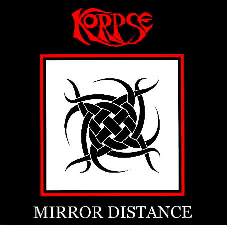 Korpse - Mirror Distance