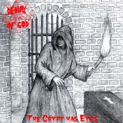 Denial of God - The Crypt Has Eyes