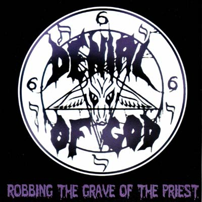 Denial of God - Robbing the Grave of the Priest