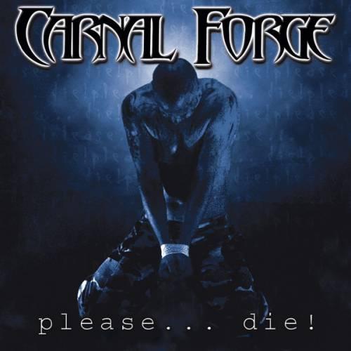 Carnal Forge - Please... Die!