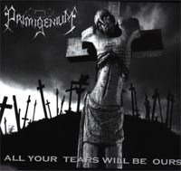 Primigenium - All Your Tears Will Be Ours