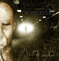 Chrome - Ground Zero