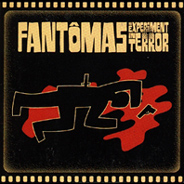 Fantômas - An Experiment in Terror