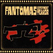 Fantômas - An Experiment in Terror