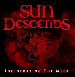 Sun Descends - Incinerating the Meek
