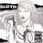 Sloth - Heart Full of Worms