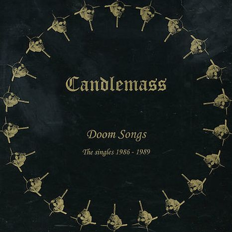 Candlemass - Doom Songs: The Singles 1986-1989