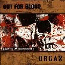 Organ / Out for Blood - Pulse of the Underground