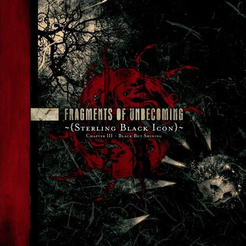 Fragments of Unbecoming - Sterling Black Icon: Chapter III - Black but Shining