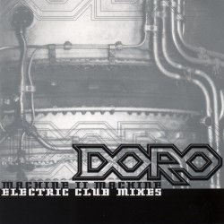 Doro - Machine II Machine: Electric Club Mixes