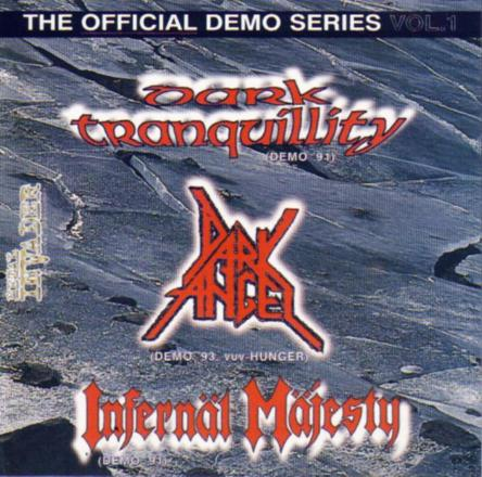 Dark Tranquillity / Infernäl Mäjesty / Hunger - The Official Demo Series Vol. 1