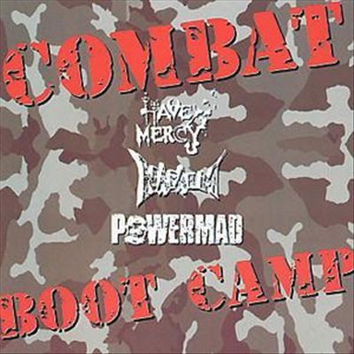 Napalm / Powermad / Have Mercy - Combat Boot Camp