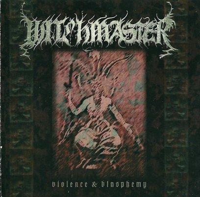 Witchmaster - Violence & Blasphemy