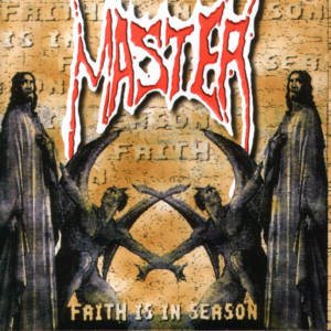 Master - Faith Is in Season