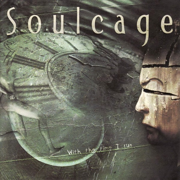 Soulcage - With the Time I Run