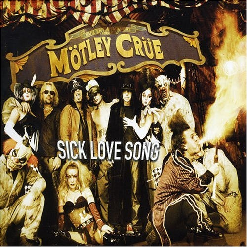 Mötley Crüe - Sick Love Song