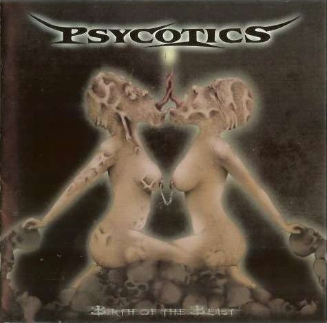 Psycotics - Birth of the Beast