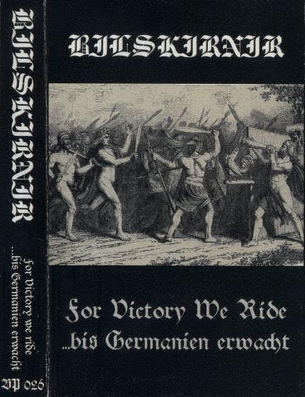 Bilskirnir - For Victory We Ride / ...bis Germanien erwacht