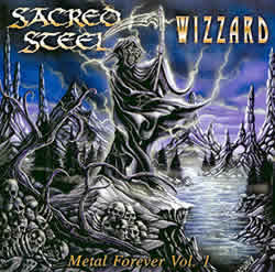 Sacred Steel / Wizzard - Metal Forever Vol. 1