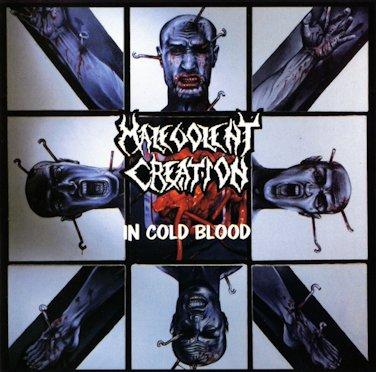 Malevolent Creation - In Cold Blood