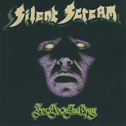 Silent Scream - Bow Down and Pray