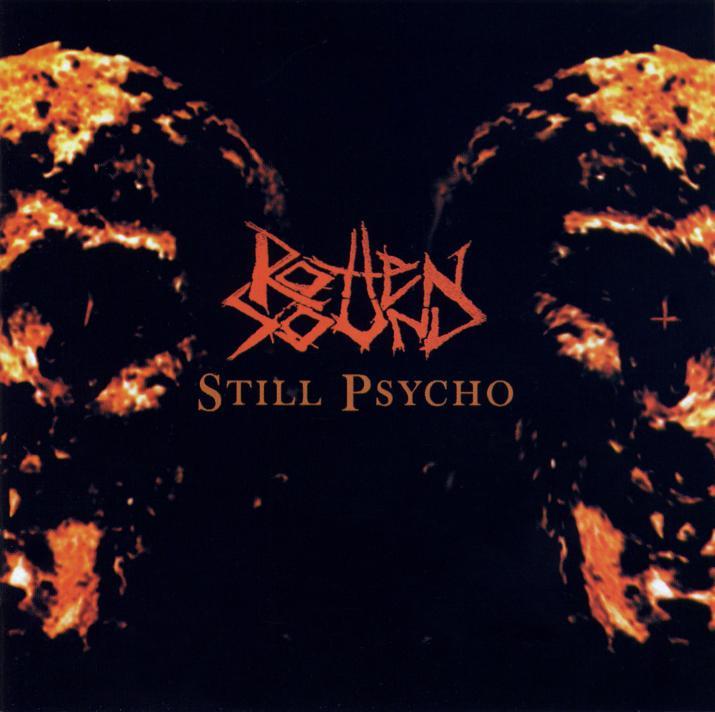 Rotten Sound - Still Psycho