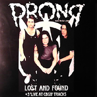 Prong - Lost and Found + 3 'Live at CBGB' Tracks