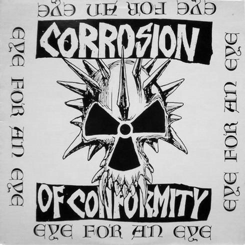Corrosion of Conformity - Eye for an Eye