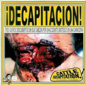Cattle Decapitation - ¡Decapitacion!