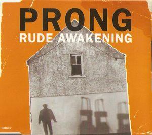 Prong - Rude Awakening (The Remixes)