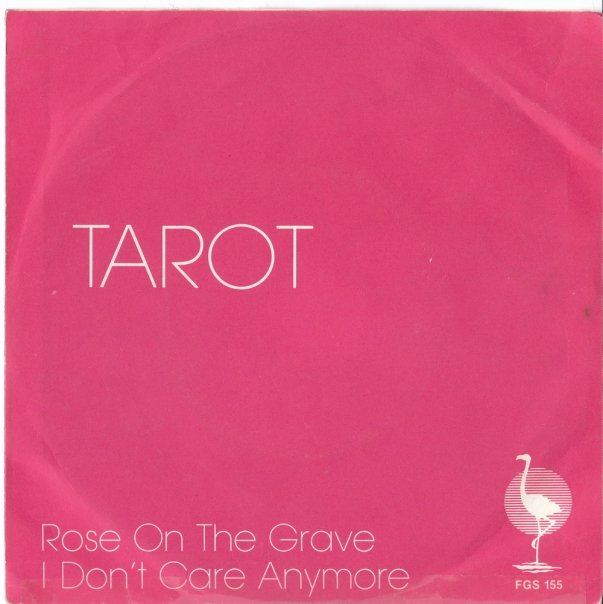 Tarot - Rose on the Grave / I Don't Care Anymore