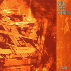 Kill the Thrill - Low