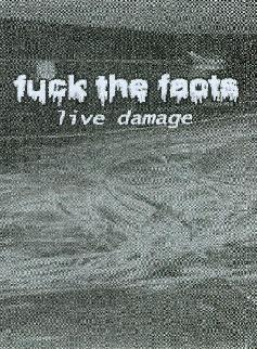 Fuck the Facts - Live Damage